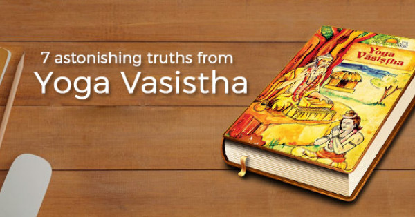 7 Astonishing Truths From Yoga Vasistha That Will Blow Your Mind The Art Of Living India